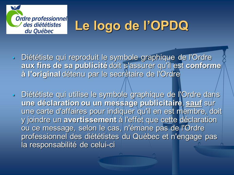 Le logo de lOPDQ Diététiste qui reproduit le symbole graphique de l'Ordre aux fins de sa publicité doit s'assurer qu'il est conforme à l'original déte