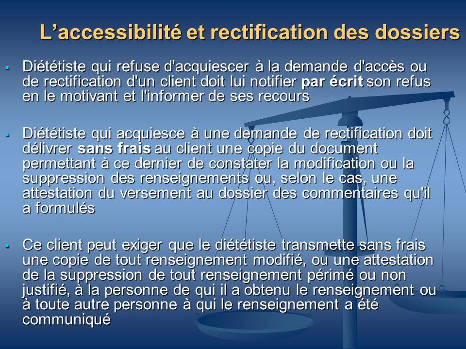 Laccessibilité et rectification des dossiers Diététiste qui refuse d'acquiescer à la demande d'accès ou de rectification d'un client doit lui notifier