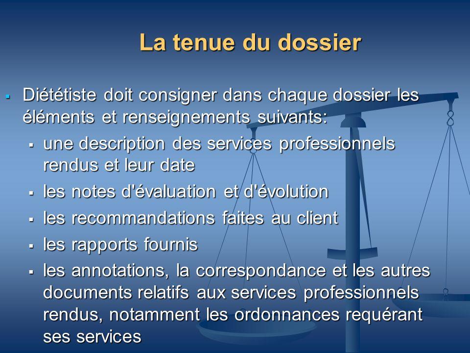 La tenue du dossier Diététiste doit consigner dans chaque dossier les éléments et renseignements suivants: Diététiste doit consigner dans chaque dossi