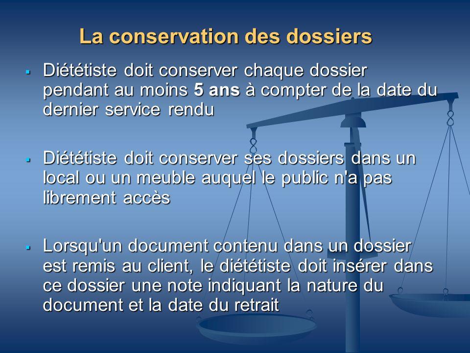 La conservation des dossiers Diététiste doit conserver chaque dossier pendant au moins 5 ans à compter de la date du dernier service rendu Diététiste