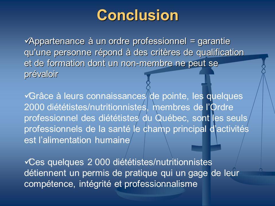 Conclusion Appartenance à un ordre professionnel = garantie qu'une personne répond à des critères de qualification et de formation dont un non-membre