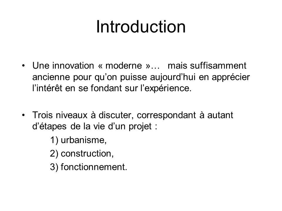 Introduction Une innovation « moderne »… mais suffisamment ancienne pour quon puisse aujourdhui en apprécier lintérêt en se fondant sur lexpérience. T
