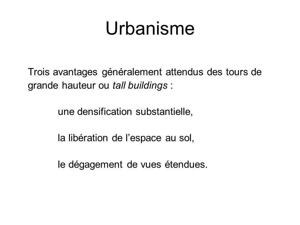 Urbanisme Trois avantages généralement attendus des tours de grande hauteur ou tall buildings : une densification substantielle, la libération de lesp