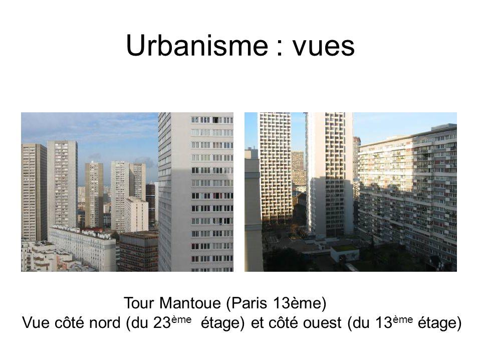 Urbanisme : vues Tour Mantoue (Paris 13ème) Vue côté nord (du 23 ème étage) et côté ouest (du 13 ème étage)