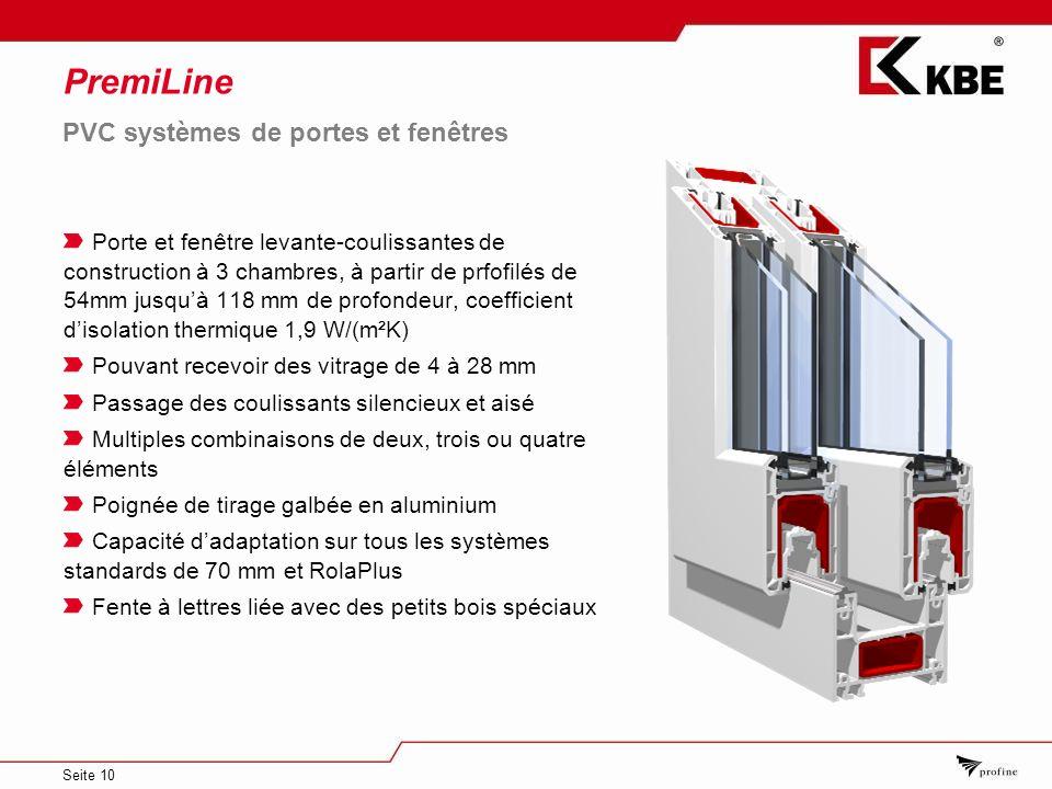 Seite 10 PremiLine PVC systèmes de portes et fenêtres Porte et fenêtre levante-coulissantes de construction à 3 chambres, à partir de prfofilés de 54m
