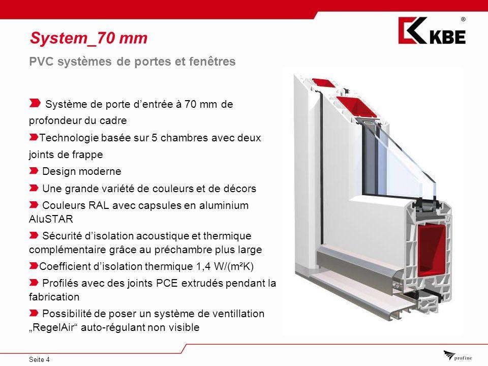 Seite 4 System_70 mm Système de porte dentrée à 70 mm de profondeur du cadre Technologie basée sur 5 chambres avec deux joints de frappe Design modern