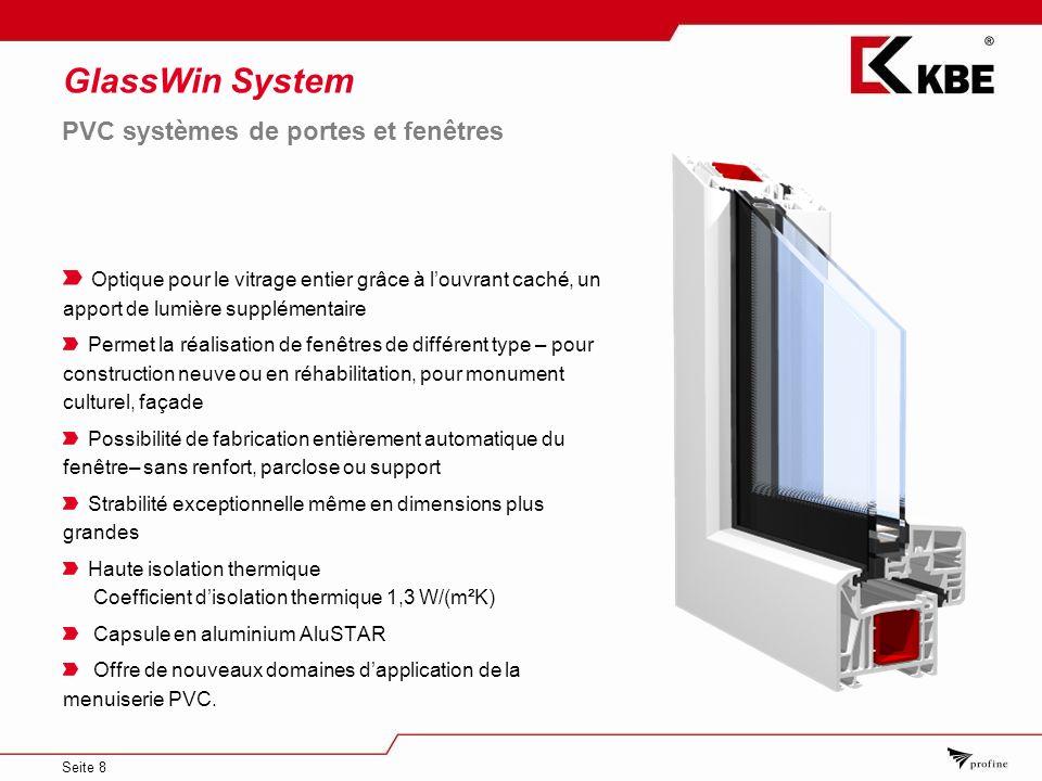 Seite 8 GlassWin System Optique pour le vitrage entier grâce à louvrant caché, un apport de lumière supplémentaire Permet la réalisation de fenêtres d