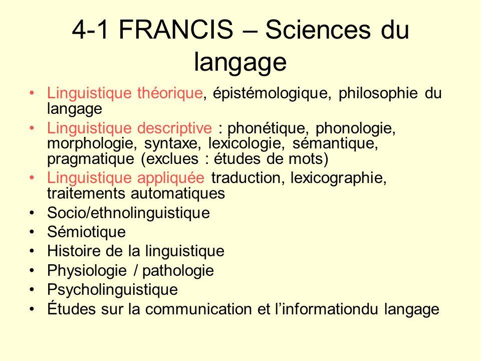 4-1 FRANCIS – Sciences du langage Linguistique théorique, épistémologique, philosophie du langage Linguistique descriptive : phonétique, phonologie, m