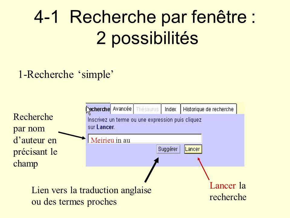 4-1 Recherche par fenêtre : 2 possibilités 1-Recherche simple Lien vers la traduction anglaise ou des termes proches Meirieu in au Recherche par nom d