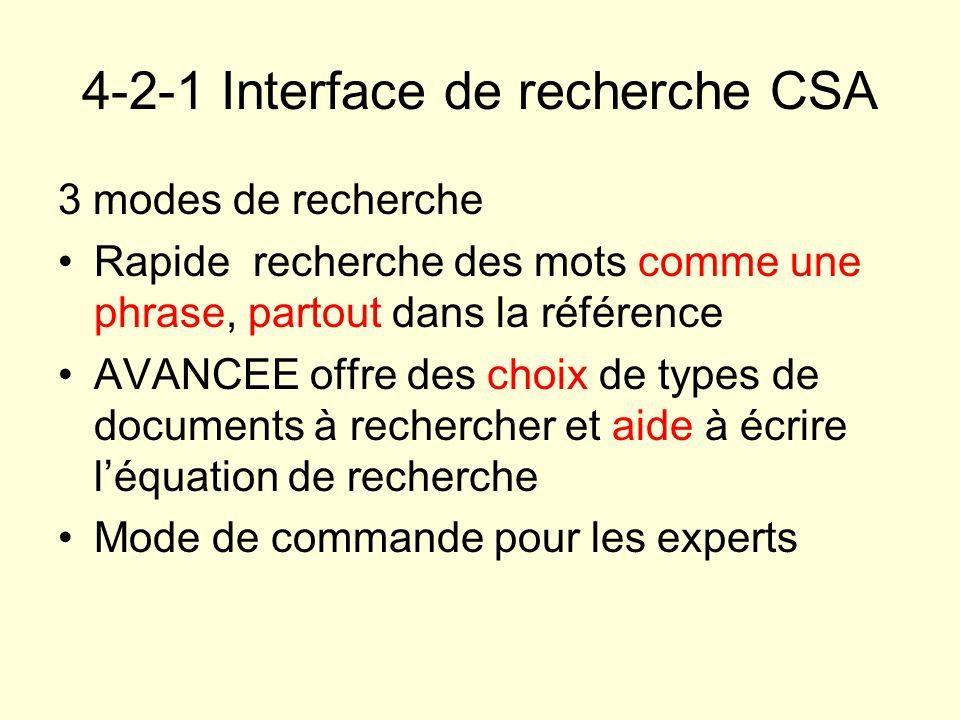 4-2-1 Interface de recherche CSA 3 modes de recherche Rapide recherche des mots comme une phrase, partout dans la référence AVANCEE offre des choix de