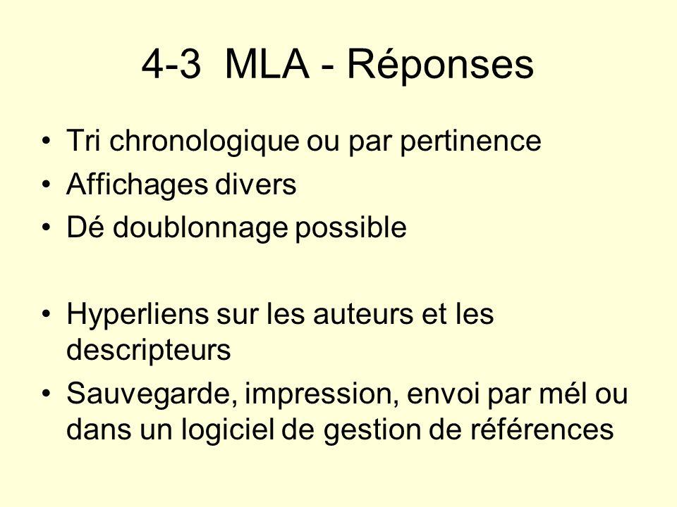 4-3 MLA - Réponses Tri chronologique ou par pertinence Affichages divers Dé doublonnage possible Hyperliens sur les auteurs et les descripteurs Sauveg