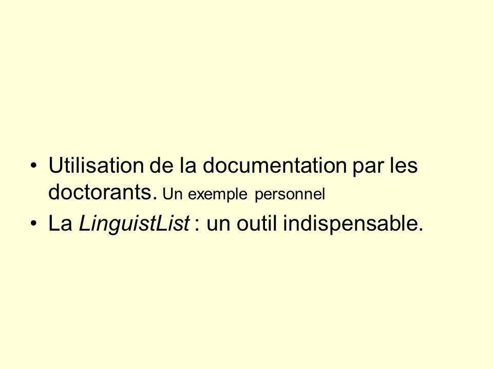 Utilisation de la documentation par les doctorants. Un exemple personnel La LinguistList : un outil indispensable.