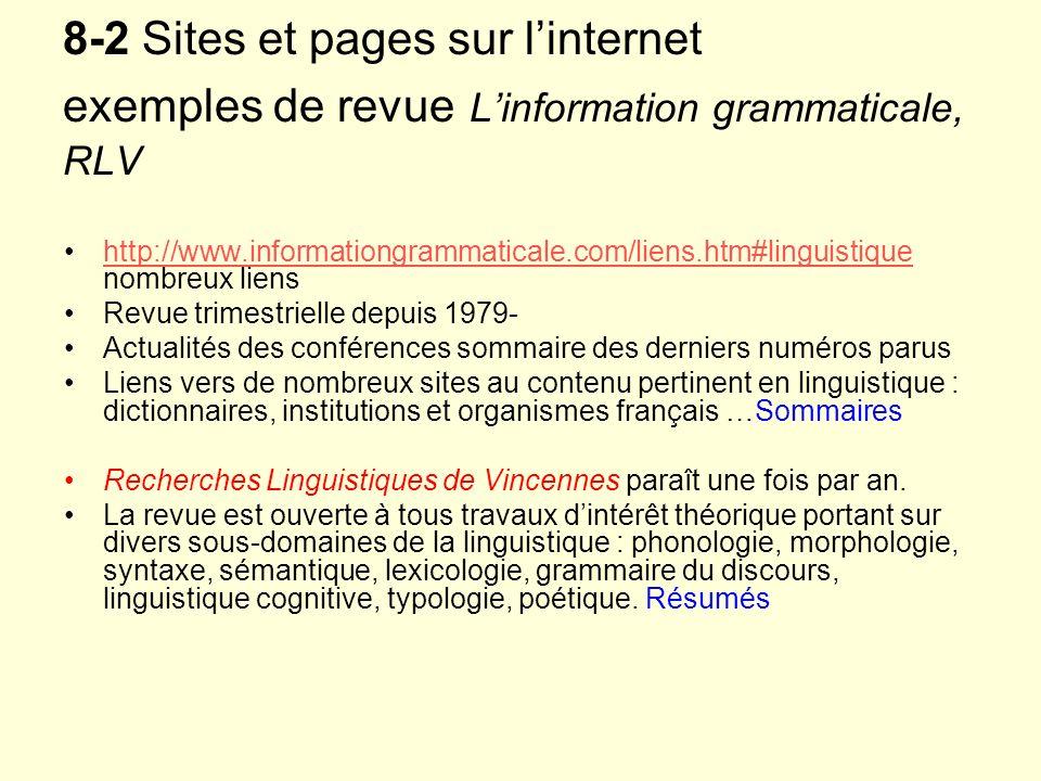 8-2 Sites et pages sur linternet exemples de revue Linformation grammaticale, RLV http://www.informationgrammaticale.com/liens.htm#linguistique nombre