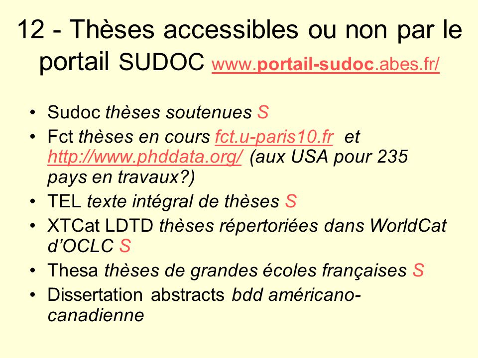 12 - Thèses accessibles ou non par le portail SUDOC www.portail-sudoc.abes.fr/ www.portail-sudoc.abes.fr/ Sudoc thèses soutenues S Fct thèses en cours