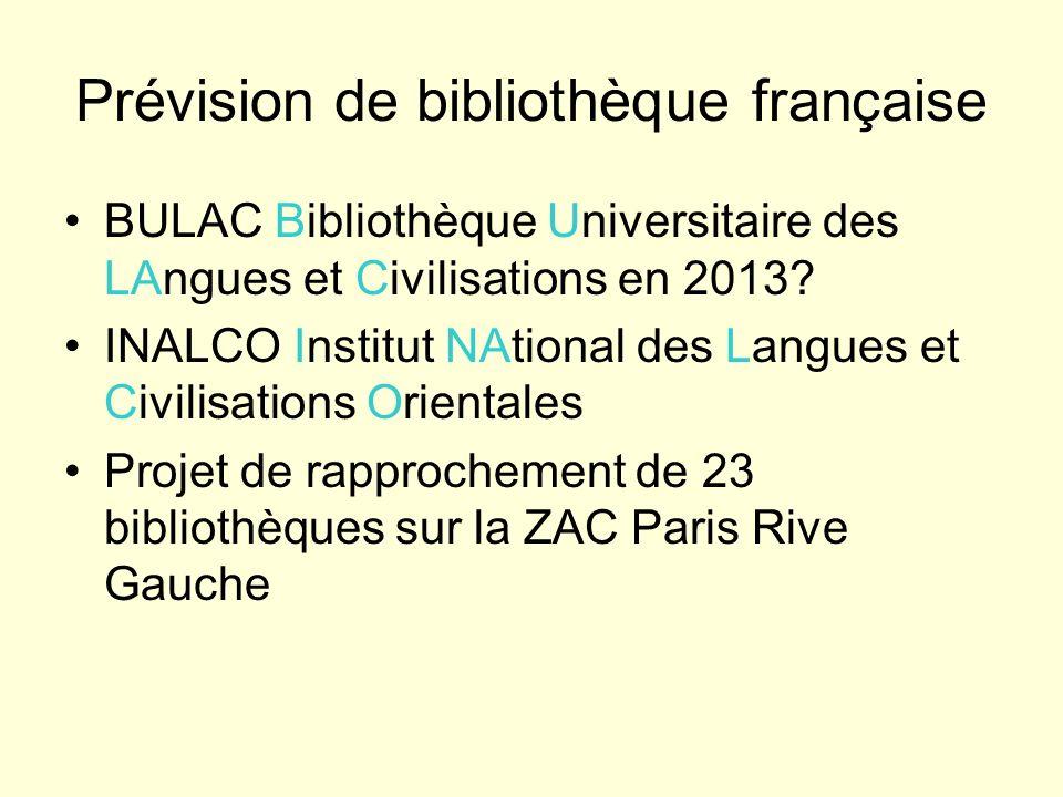 Prévision de bibliothèque française BULAC Bibliothèque Universitaire des LAngues et Civilisations en 2013? INALCO Institut NAtional des Langues et Civ