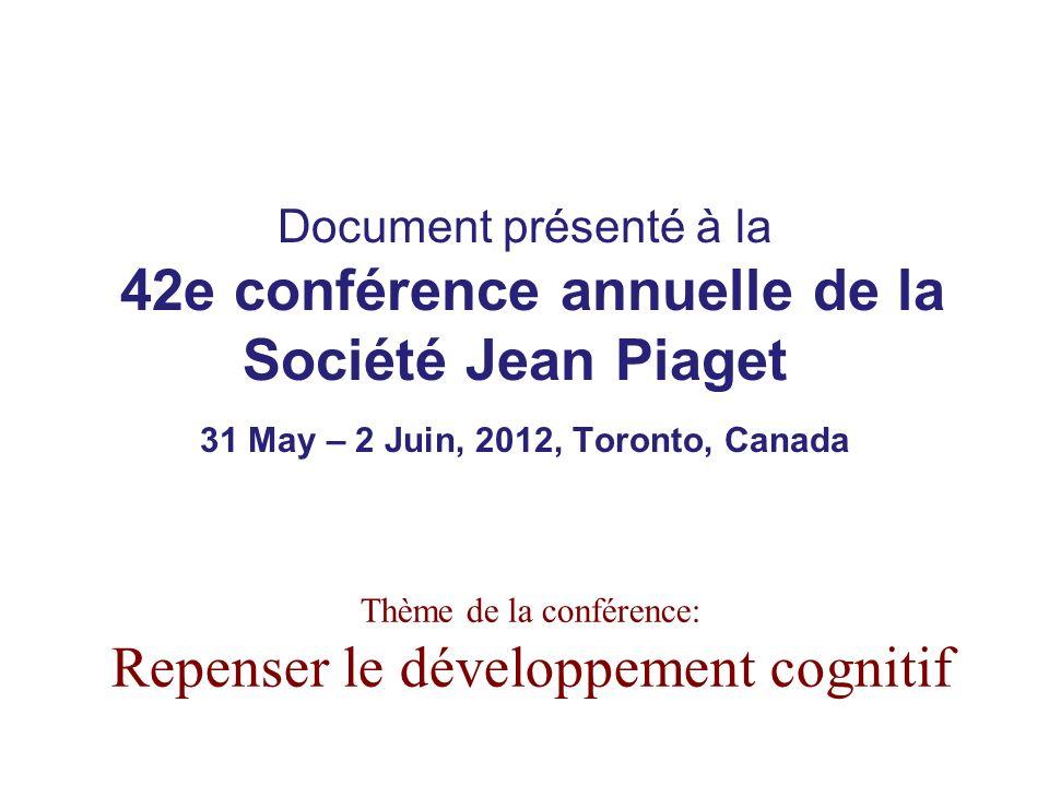 Document présenté à la 42e conférence annuelle de la Société Jean Piaget 31 May – 2 Juin, 2012, Toronto, Canada Thème de la conférence: Repenser le dé