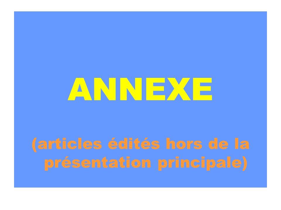 ANNEXE (articles édités hors de la présentation principale)