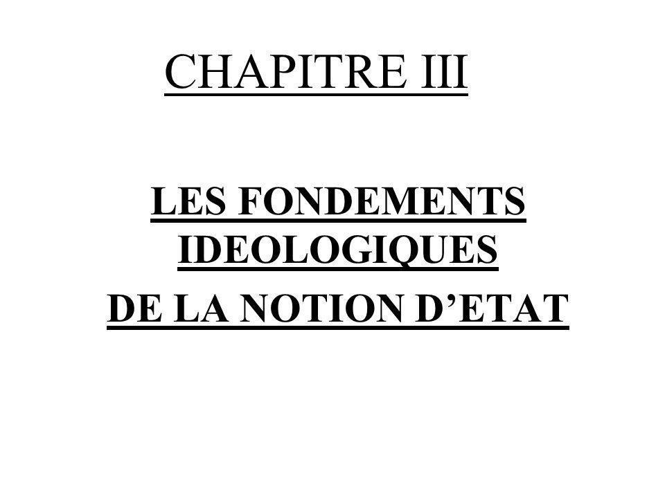 CHAPITRE III LES FONDEMENTS IDEOLOGIQUES DE LA NOTION DETAT