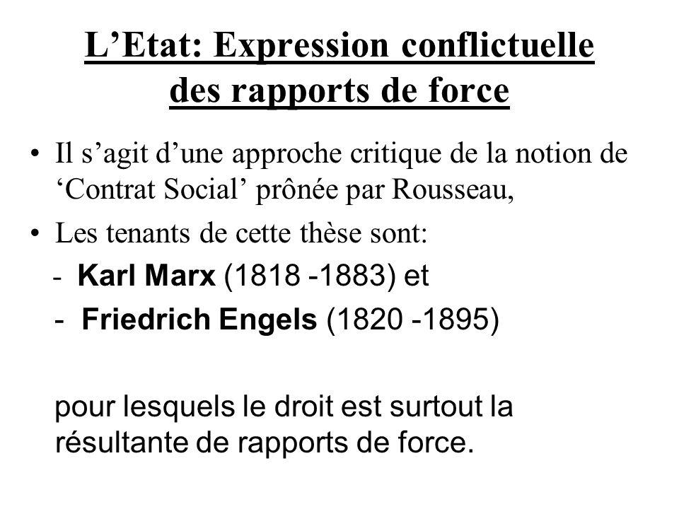LEtat: Expression conflictuelle des rapports de force Il sagit dune approche critique de la notion de Contrat Social prônée par Rousseau, Les tenants