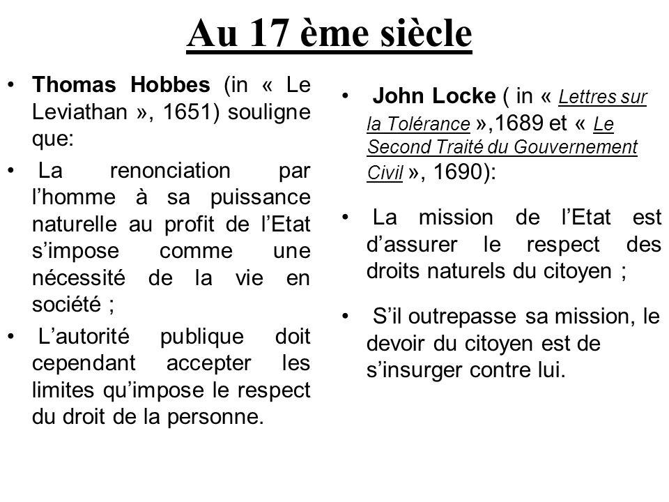 Au 17 ème siècle Thomas Hobbes (in « Le Leviathan », 1651) souligne que: La renonciation par lhomme à sa puissance naturelle au profit de lEtat simpos