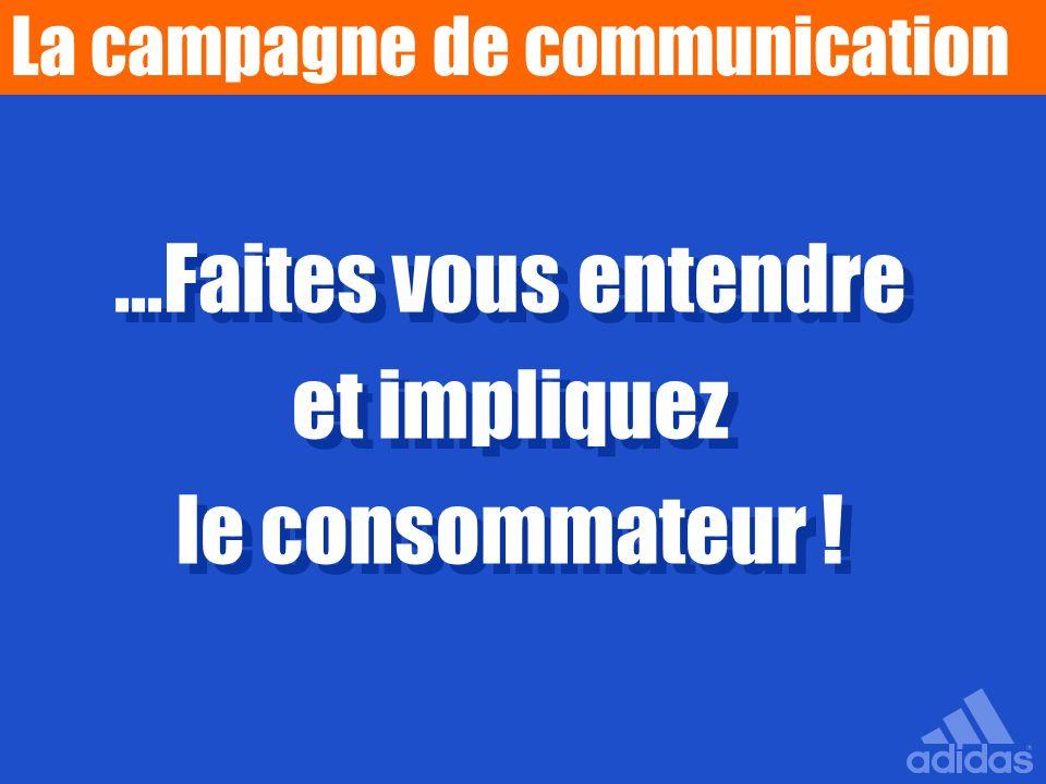 ...Faites vous entendre et impliquez le consommateur !...Faites vous entendre et impliquez le consommateur ! La campagne de communication