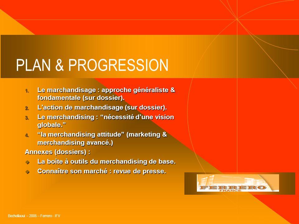 Bechellaoui – 2005 – Ferrero - IFV « Le merchandising (marchandisage) mise en scène et interactivité, pour faire voir, comprendre et participer le con