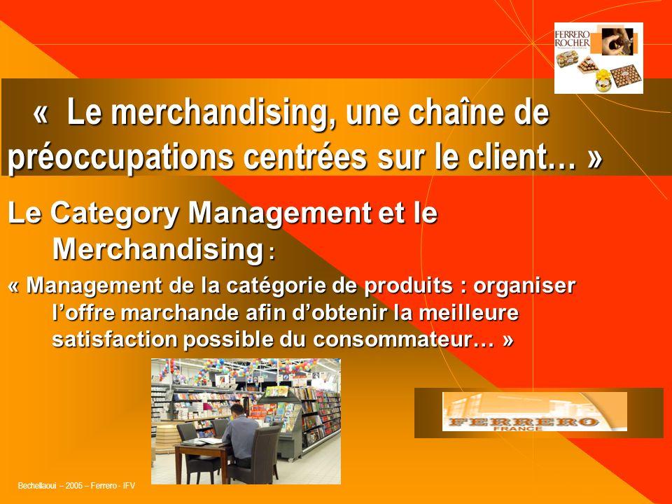 Bechellaoui – 2005 – Ferrero - IFV Le Trade marketing et le Merchandising : Parfois rebaptisé ECR, le trade MKG est aujourdhui englobé dans la définit