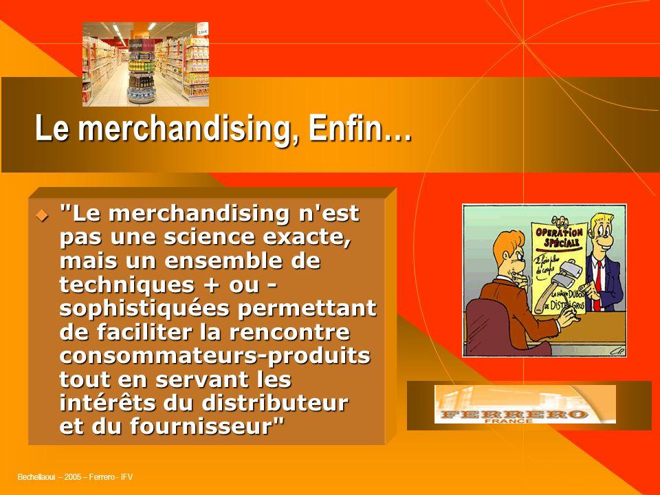 Bechellaoui – 2005 – Ferrero - IFV Le merchandising, cest aussi…
