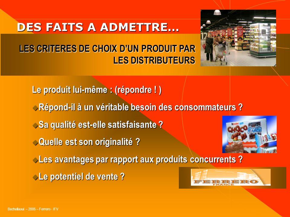 Bechellaoui – 2005 – Ferrero - IFV DES FAITS A ADMETTRE… DES FAITS A ADMETTRE… « Les fournisseurs ont longtemps été la source unique dinformation pour