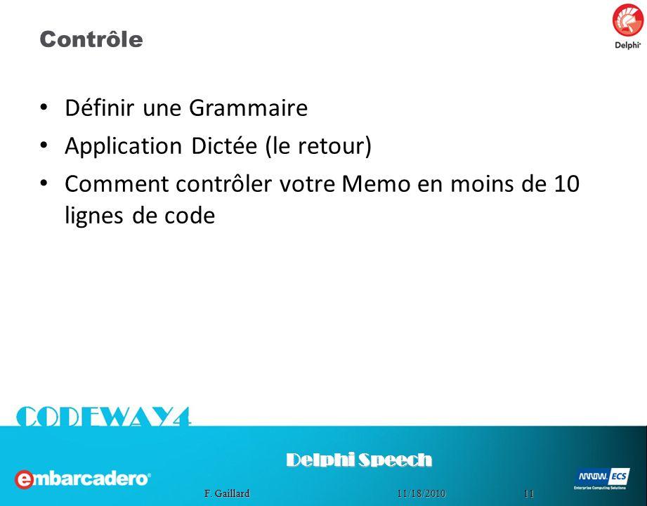 1111/18/2010 F. Gaillard Contrôle Définir une Grammaire Application Dictée (le retour) Comment contrôler votre Memo en moins de 10 lignes de code Delp