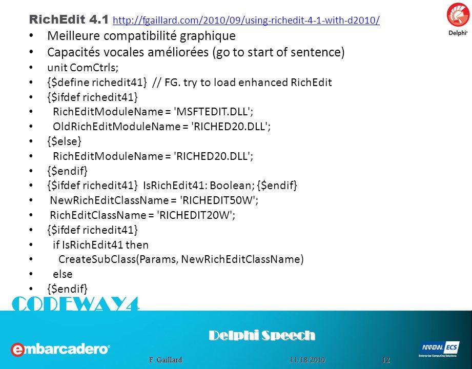1211/18/2010 F. Gaillard RichEdit 4.1 http://fgaillard.com/2010/09/using-richedit-4-1-with-d2010/ http://fgaillard.com/2010/09/using-richedit-4-1-with