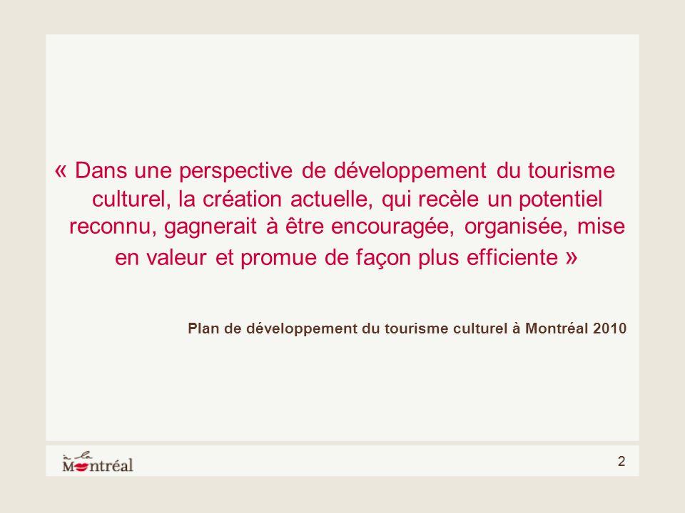 22 « Dans une perspective de développement du tourisme culturel, la création actuelle, qui recèle un potentiel reconnu, gagnerait à être encouragée, o