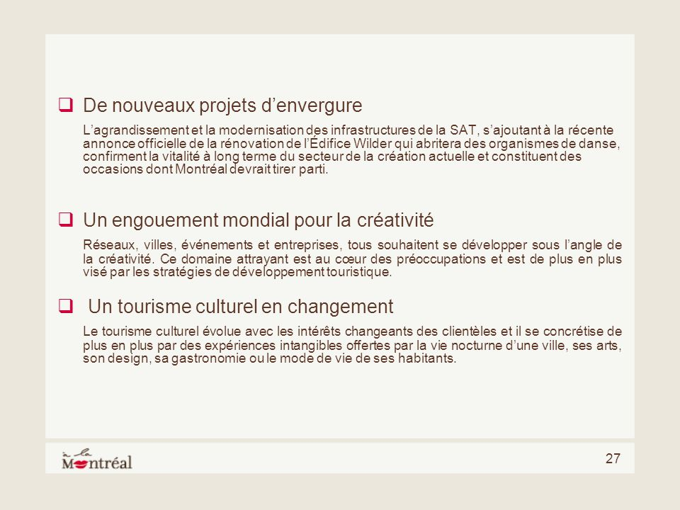 27 De nouveaux projets denvergure Lagrandissement et la modernisation des infrastructures de la SAT, sajoutant à la récente annonce officielle de la r