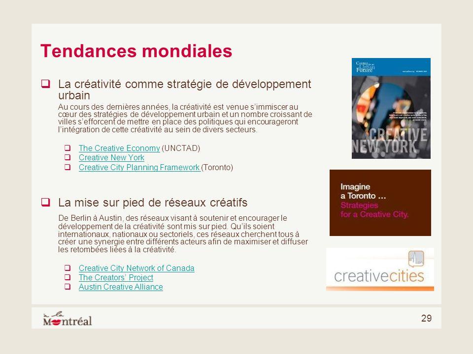 29 Tendances mondiales La créativité comme stratégie de développement urbain Au cours des dernières années, la créativité est venue simmiscer au cœur