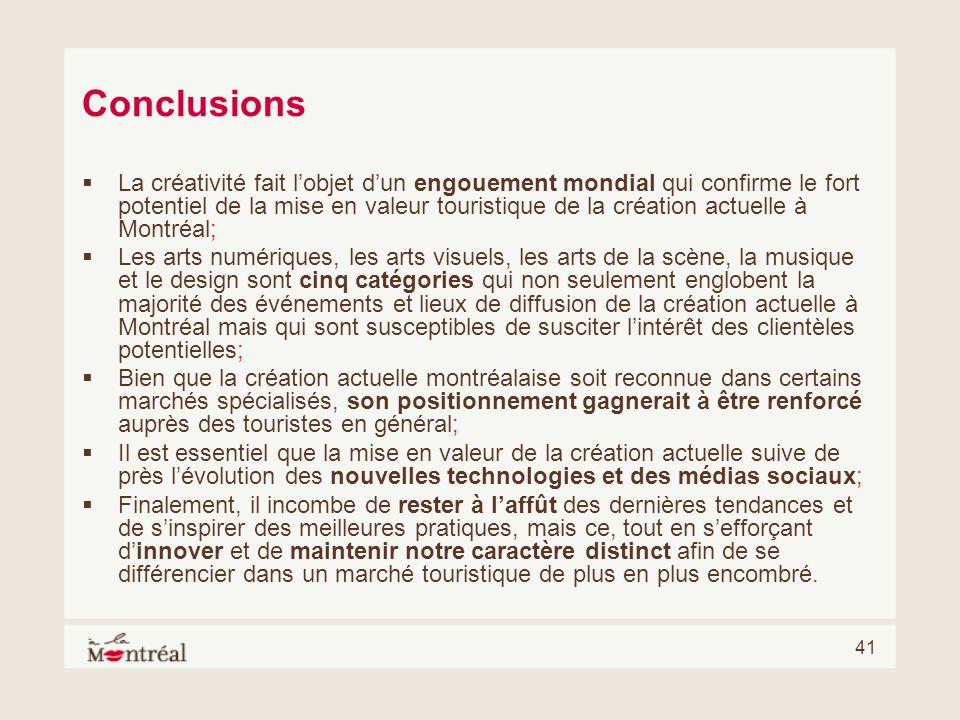 41 Conclusions La créativité fait lobjet dun engouement mondial qui confirme le fort potentiel de la mise en valeur touristique de la création actuell