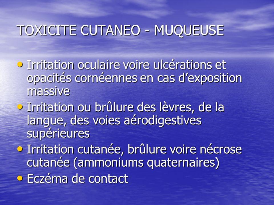 TOXICITE RESPIRATOIRE Allergie Allergie –Bronchospasme et asthme professionnel 1 –Pneumopathie dhypersensibilité (détergents enzymatiques) Toxicité aigue Toxicité aigue –Détresse respiratoire par œdème laryngé –Pneumopathie dinhalation –Œdème pulmonaire 1 – Juniper et al : Enzyme asthma J Soc Occup Med 1984 ; 11 : 127 - 132