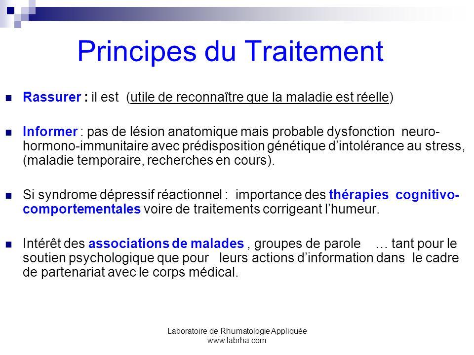 Laboratoire de Rhumatologie Appliquée www.labrha.com Principes du Traitement Rassurer : il est (utile de reconnaître que la maladie est réelle) Inform