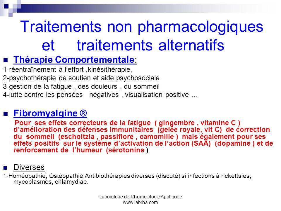 Laboratoire de Rhumatologie Appliquée www.labrha.com Traitements non pharmacologiques et traitements alternatifs Thérapie Comportementale: 1-réentraîn