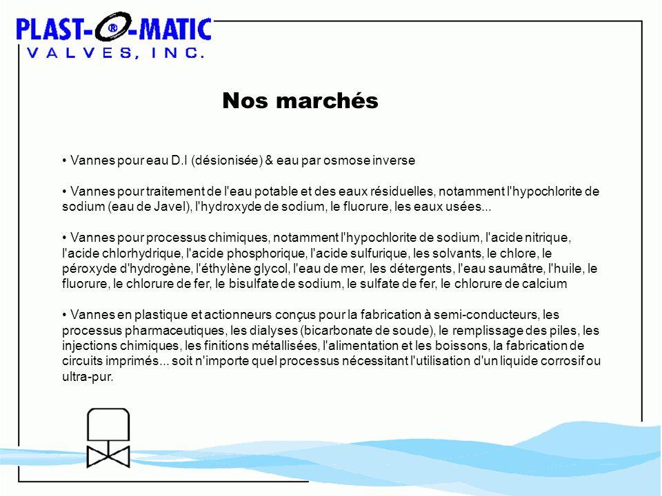 Nos marchés Vannes pour eau D.I (désionisée) & eau par osmose inverse Vannes pour traitement de l'eau potable et des eaux résiduelles, notamment l'hyp