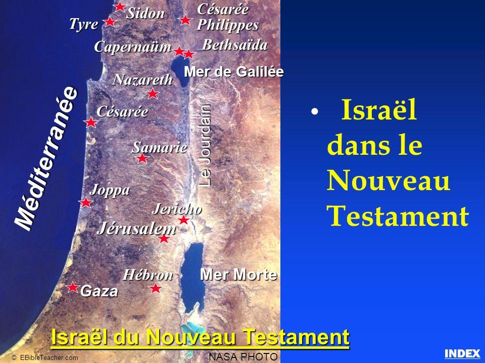 Israël dans le Nouveau Testament Bethsaïda Nazareth Césarée Samarie Joppa Jericho Jérusalem Hébron Gaza Mer de Galilée Mer Morte Le Jourdain Méditerra