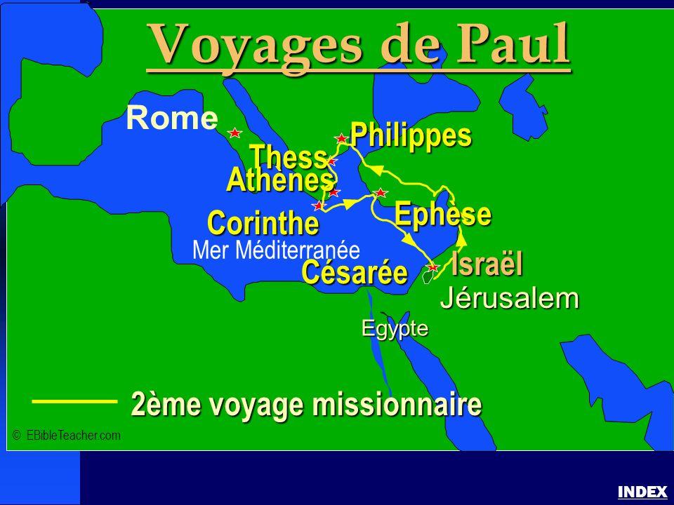Paul-2ème voyage missionnaire INDEX 2ème voyage missionnaire Jérusalem Egypte Voyages de Paul Rome Philippes Corinthe Thess Athènes Césarée Ephèse Isr