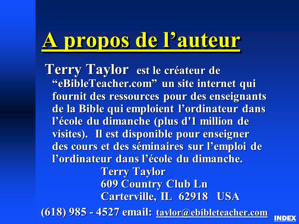 A propos de lauteur Terry Taylor est le créateur de eBibleTeacher.com un site internet qui fournit des ressources pour des enseignants de la Bible qui
