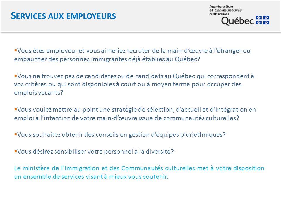 Vous êtes employeur et vous aimeriez recruter de la main-dœuvre à létranger ou embaucher des personnes immigrantes déjà établies au Québec.