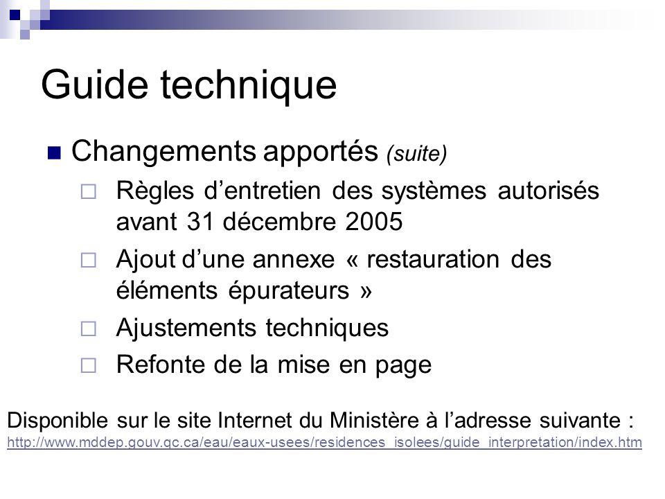 Guide technique Changements apportés (suite) Règles dentretien des systèmes autorisés avant 31 décembre 2005 Ajout dune annexe « restauration des élém