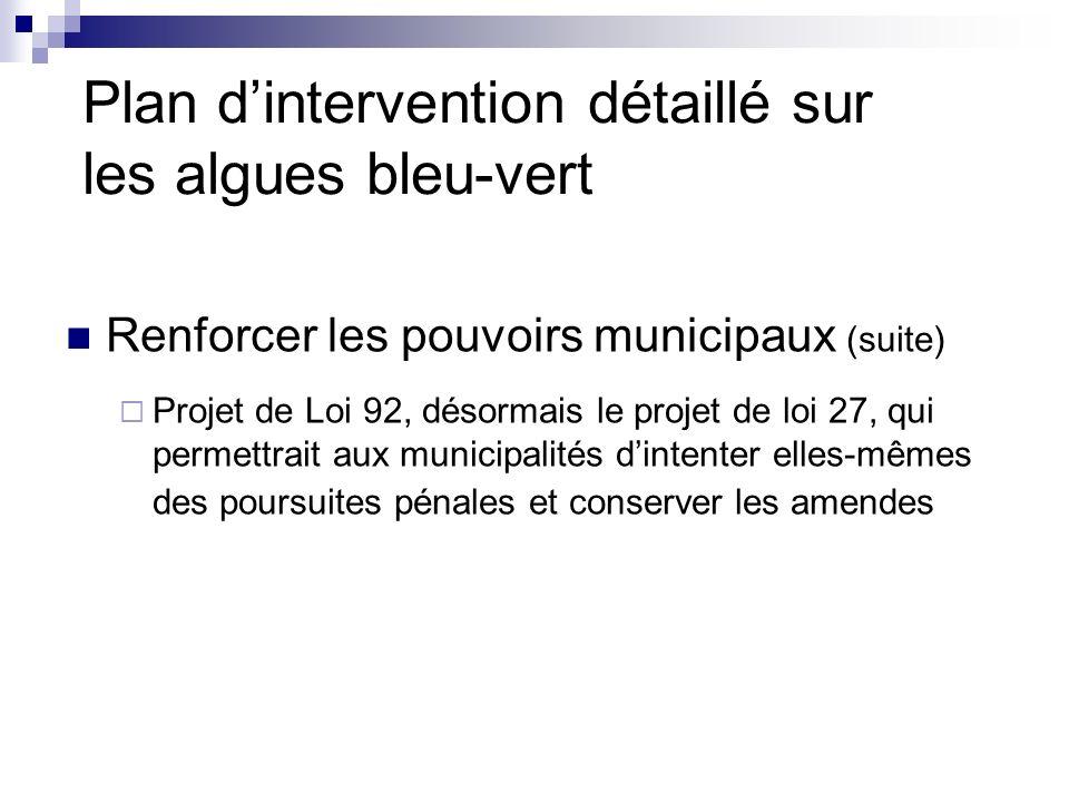 Renforcer les pouvoirs municipaux (suite) Projet de Loi 92, désormais le projet de loi 27, qui permettrait aux municipalités dintenter elles-mêmes des