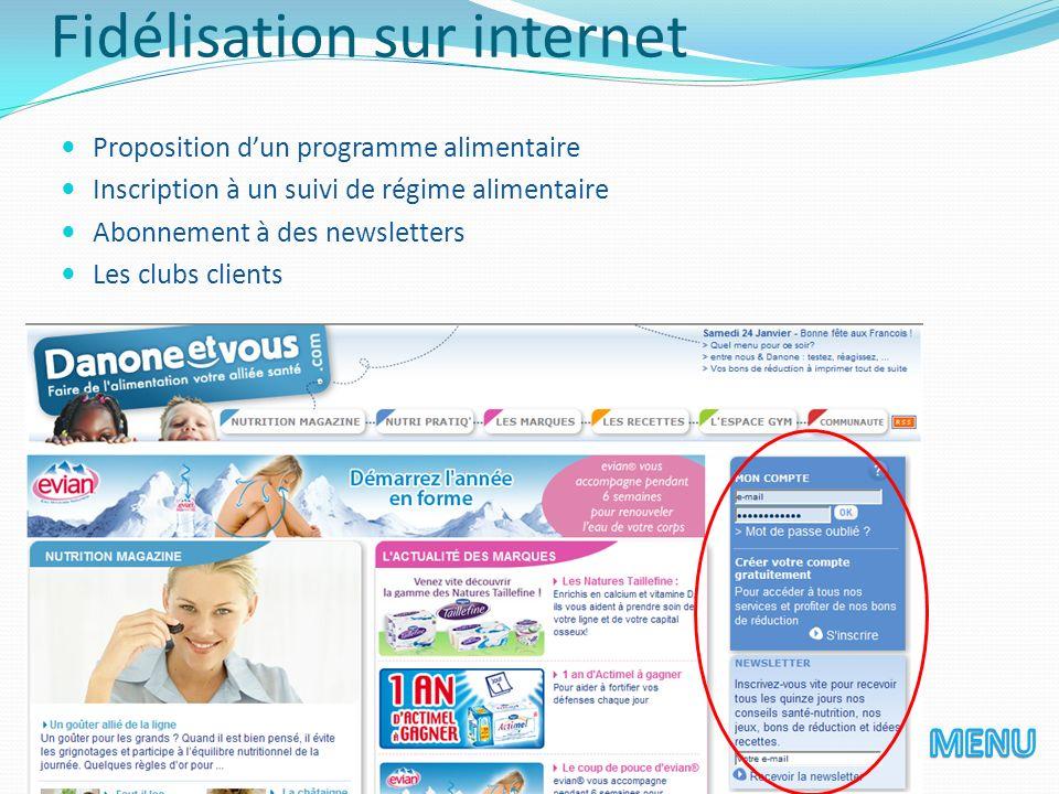 Fidélisation sur internet Proposition dun programme alimentaire Inscription à un suivi de régime alimentaire Abonnement à des newsletters Les clubs cl