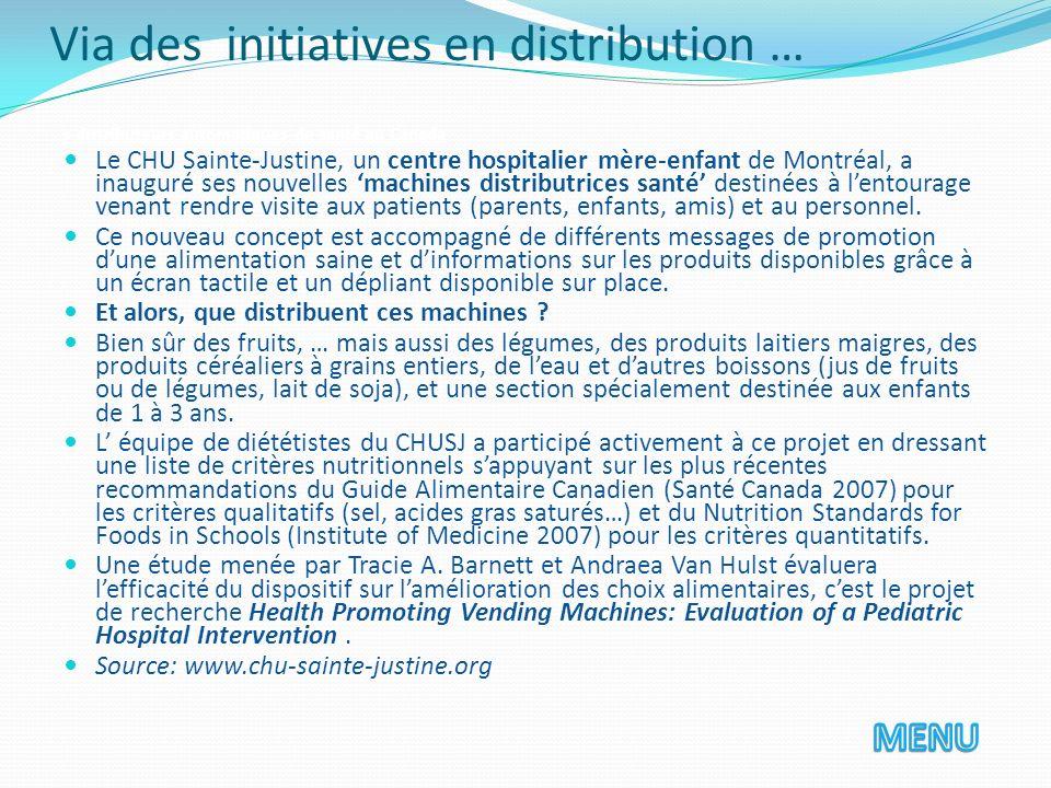 Via des initiatives en distribution … s distributeurs automatiques de santé au Canada Le CHU Sainte-Justine, un centre hospitalier mère-enfant de Mont