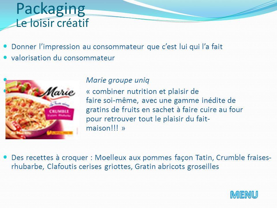Donner limpression au consommateur que cest lui qui la fait valorisation du consommateur Marie groupe uniq « combiner nutrition et plaisir de faire so