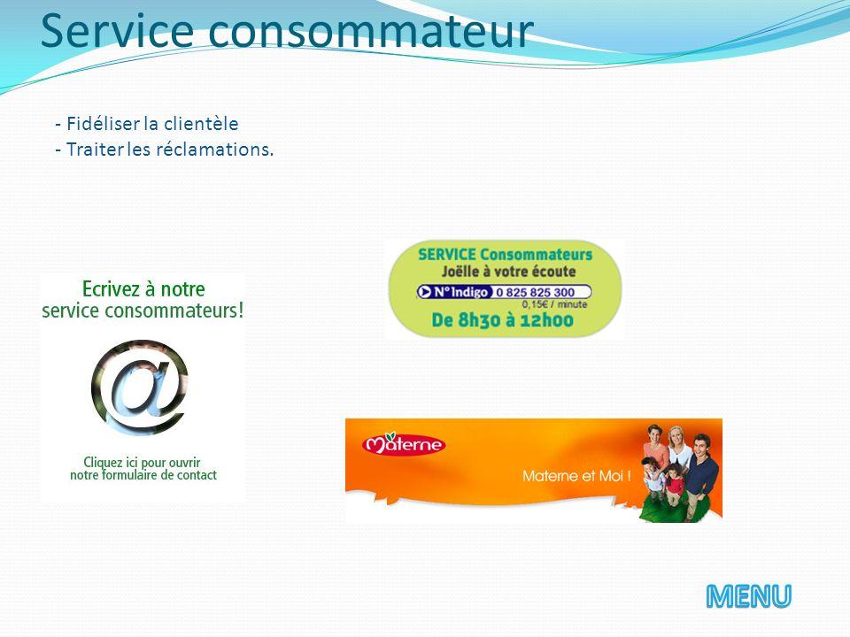 - Fidéliser la clientèle - Traiter les réclamations. Service consommateur