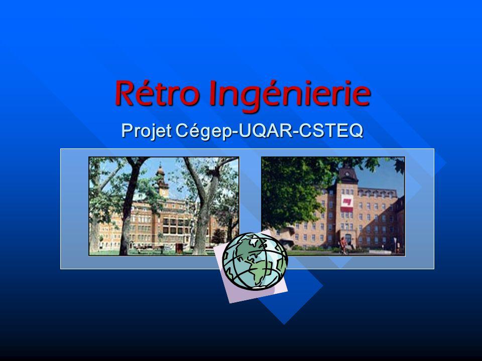 Projet Cégep-UQAR-CSTEQ Rétro Ingénierie
